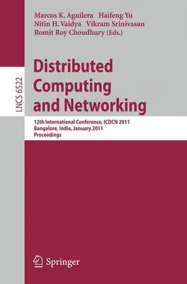 Distributed Computing and Networking: 12th International Conference, ICDCN 2011, Bangalore, India, January 2-5, 2011, Proceedings - Theoretical Computer Science and General Issues 6522 (Paperback)