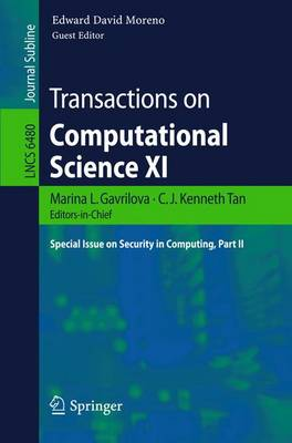 Transactions on Computational Science XI: Special Issue on Security in Computing, Part II - Transactions on Computational Science 6480 (Paperback)