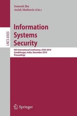 Information Systems Security: 6th International Conference, ICISS 2010, Gandhinagar, India, December 17-19, 2010 - Security and Cryptology 6503 (Paperback)
