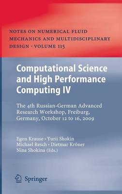 Computational Science and High Performance Computing IV: The 4th Russian-German Advanced Research Workshop, Freiburg, Germany, October 12 to 16, 2009 - Notes on Numerical Fluid Mechanics and Multidisciplinary Design 115 (Hardback)