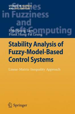Stability Analysis of Fuzzy-Model-Based Control Systems: Linear-Matrix-Inequality Approach - Studies in Fuzziness and Soft Computing 264 (Hardback)