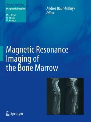 Magnetic Resonance Imaging of the Bone Marrow - Diagnostic Imaging (Hardback)