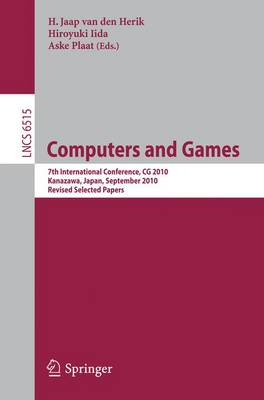 Computers and Games: 7th International Conference, CG 2010, Kanazawa, Japan, September 24-26, 2010, Revised Selected Papers - Lecture Notes in Computer Science 6515 (Paperback)