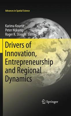 Drivers of Innovation, Entrepreneurship and Regional Dynamics - Advances in Spatial Science (Hardback)