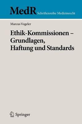 Ethik-Kommissionen - Grundlagen, Haftung Und Standards - MedR Schriftenreihe Medizinrecht (Paperback)