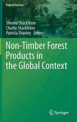 Non-Timber Forest Products in the Global Context - Tropical Forestry (Hardback)