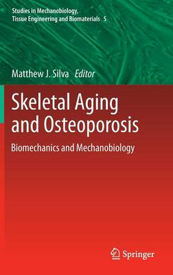 Skeletal Aging and Osteoporosis: Biomechanics and Mechanobiology - Studies in Mechanobiology, Tissue Engineering and Biomaterials 5 (Hardback)