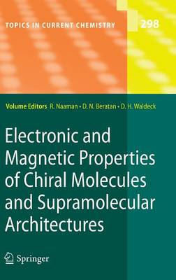 Electronic and Magnetic Properties of Chiral Molecules and Supramolecular Architectures - Topics in Current Chemistry 298 (Hardback)