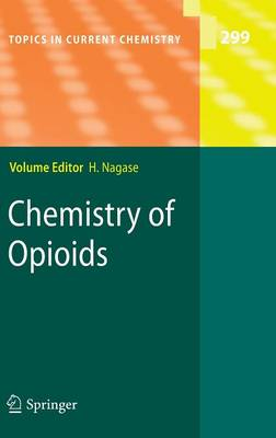 Chemistry of Opioids - Topics in Current Chemistry 299 (Hardback)