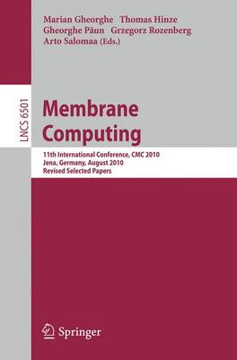 Membrane Computing: 11th International Conference, CMC 2010, Jena, Germany, August 24-27, 2010. Revised Selected Papers - Lecture Notes in Computer Science 6501 (Paperback)