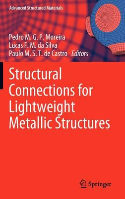 Structural Connections for Lightweight Metallic Structures - Advanced Structured Materials 8 (Hardback)