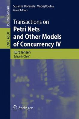 Transactions on Petri Nets and Other Models of Concurrency IV - Transactions on Petri Nets and Other Models of Concurrency 6550 (Paperback)