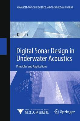 Digital Sonar Design in Underwater Acoustics: Principles and Applications - Advanced Topics in Science and Technology in China (Hardback)