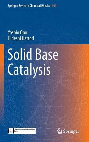 Solid Base Catalysis - Springer Series in Chemical Physics 101 (Hardback)