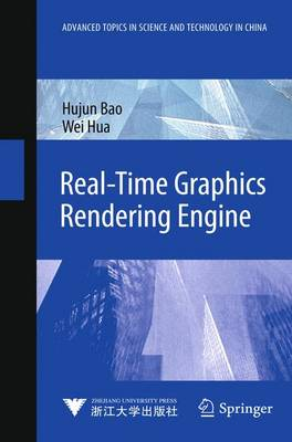Real-Time Graphics Rendering Engine - Advanced Topics in Science and Technology in China (Hardback)