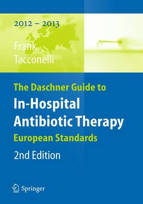 The Daschner Guide to In-Hospital Antibiotic Therapy: European Standards (Paperback)