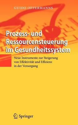 Prozess- Und Ressourcensteuerung Im Gesundheitssystem (Hardback)