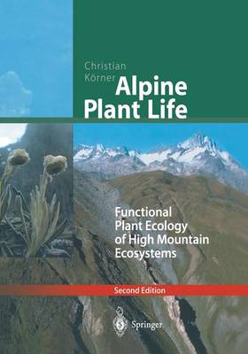 Alpine Plant Life: Functional Plant Ecology of High Mountain Ecosystems (Paperback)
