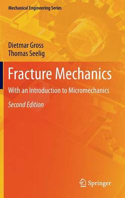 Fracture Mechanics: With an Introduction to Micromechanics - Mechanical Engineering Series (Hardback)