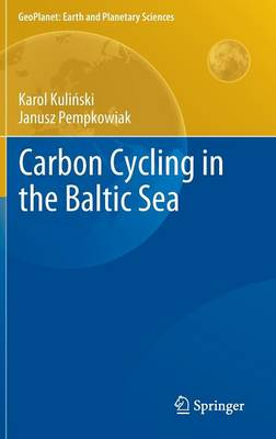 Carbon Cycling in the Baltic Sea - GeoPlanet: Earth and Planetary Sciences (Hardback)