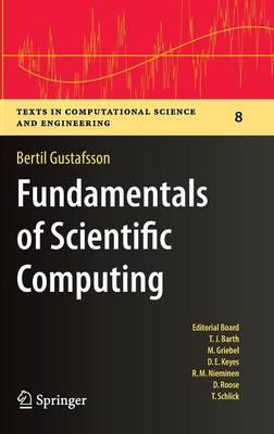 Fundamentals of Scientific Computing - Texts in Computational Science and Engineering 8 (Hardback)