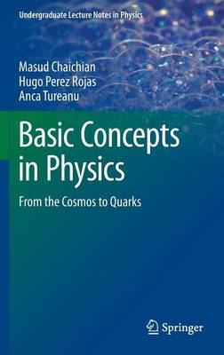 Basic Concepts in Physics: From the Cosmos to Quarks - Undergraduate Lecture Notes in Physics (Hardback)