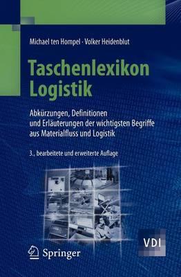 Taschenlexikon Logistik: Abk�rzungen, Definitionen Und Erl�uterungen Der Wichtigsten Begriffe Aus Materialfluss Und Logistik - VDI-Buch (Paperback)