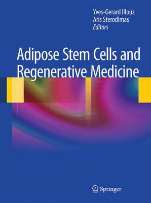 Adipose Stem Cells and Regenerative Medicine (Hardback)