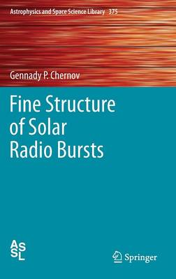 Fine Structure of Solar Radio Bursts - Astrophysics and Space Science Library 375 (Hardback)
