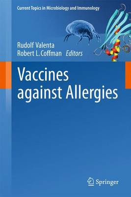 Vaccines against Allergies - Current Topics in Microbiology and Immunology 352 (Hardback)