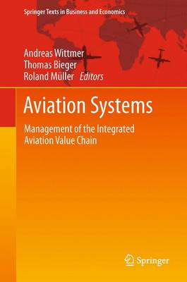 Aviation Systems: Management of the Integrated Aviation Value Chain - Springer Texts in Business and Economics (Hardback)