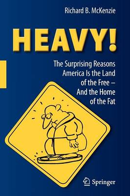 HEAVY!: The Surprising Reasons America Is the Land of the Free-And the Home of the Fat (Paperback)
