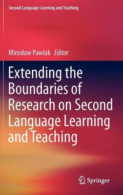 Extending the Boundaries of Research on Second Language Learning and Teaching - Second Language Learning and Teaching (Hardback)