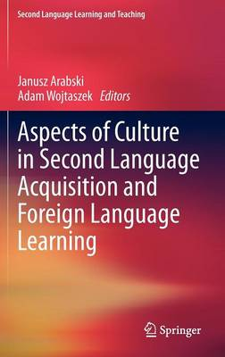 Aspects of Culture in Second Language Acquisition and Foreign Language Learning - Second Language Learning and Teaching (Hardback)