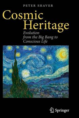 Cosmic Heritage: Evolution from the Big Bang to Conscious Life (Paperback)