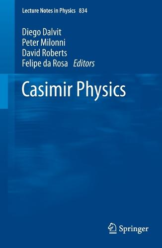 Casimir Physics - Lecture Notes in Physics 834 (Paperback)