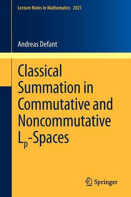 Classical Summation in Commutative and Noncommutative Lp-Spaces - Lecture Notes in Mathematics 2021 (Paperback)
