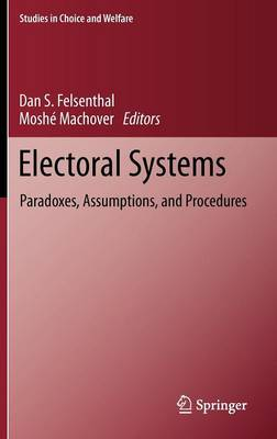 Electoral Systems: Paradoxes, Assumptions, and Procedures - Studies in Choice and Welfare (Hardback)