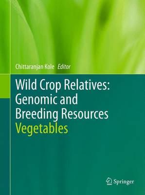 Wild Crop Relatives: Genomic and Breeding Resources: Vegetables (Hardback)