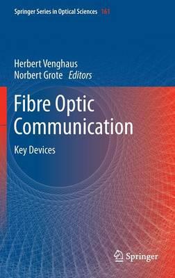 Fibre Optic Communication - Springer Series in Optical Sciences 161 (Hardback)