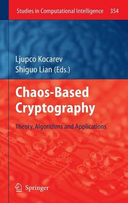 Chaos-based Cryptography: Theory, Algorithms and Applications - Studies in Computational Intelligence 354 (Hardback)