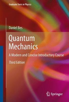Quantum Mechanics: A Modern and Concise Introductory Course - Graduate Texts in Physics (Hardback)