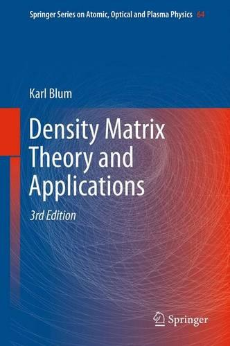 Density Matrix Theory and Applications - Springer Series on Atomic, Optical, and Plasma Physics 64 (Hardback)