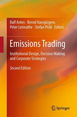 Emissions Trading: Institutional Design, Decision Making and Corporate Strategies (Hardback)