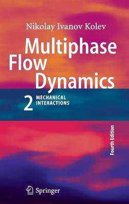 Multiphase Flow Dynamics 2: Mechanical Interactions (Hardback)