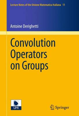 Convolution Operators on Groups - Lecture Notes of the Unione Matematica Italiana 11 (Paperback)