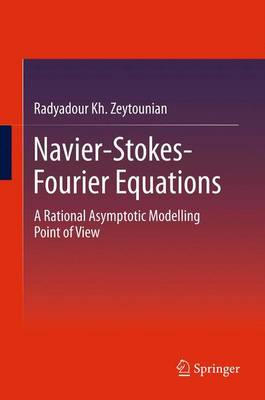 Navier-Stokes-Fourier Equations: A Rational Asymptotic Modelling Point of View (Hardback)