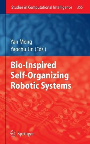 Bio-Inspired Self-Organizing Robotic Systems - Studies in Computational Intelligence 355 (Hardback)