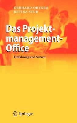 Das Projektmanagement-Office: Einfuhrung Und Nutzen (Hardback)