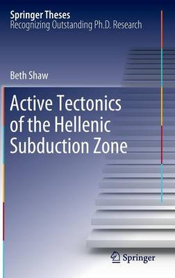 Active tectonics of the Hellenic subduction zone - Springer Theses (Hardback)